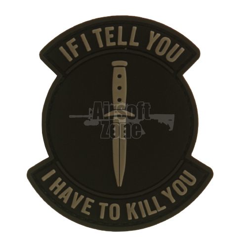 If I Tell You I Have To Kill You Black PVC Velcro Patch