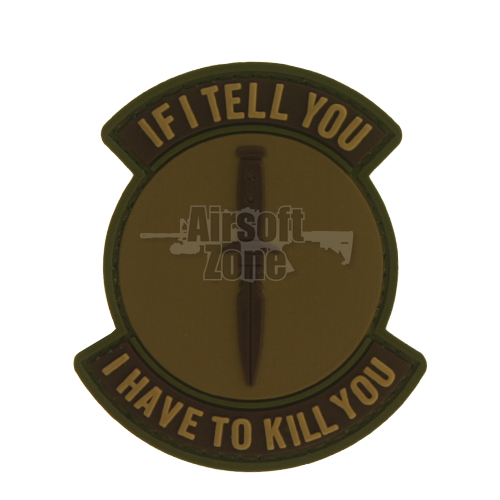 If I Tell You I Have To Kill You Desert PVC Velcro Patch